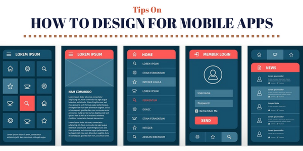TIPS ON HOW TO DESIGN FOR MOBILE APPS